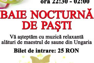 Bai nocturne si programe speciale de sauna, in perioada Sarbatorilor Pascale