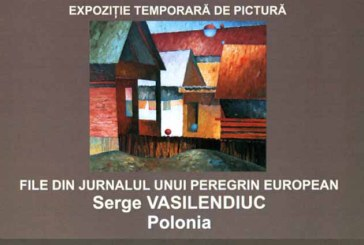 """Expozitia de pictura """"File din jurnalul unui peregrin european"""", la Muzeul Judetean de Arta"""