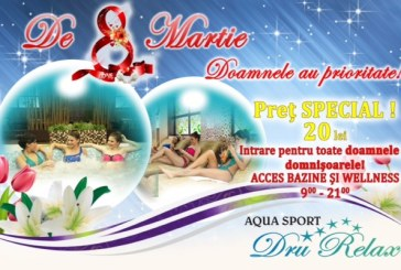 8 Martie: Oferte speciale pentru doamne si domnisoare, la AquaSport DruRelax