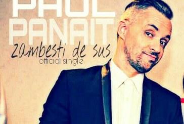 "Baimareanul Paul Panait lanseaza o melodie nou – nouta, ""Zambesti de Sus"""