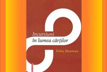 """""""Incursiuni in lumea cartilor"""", o carte scrisa de prof. Delia Muntean. Cand are loc lansarea"""