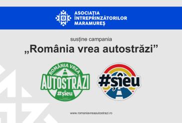 """Asociatia Intreprinzatorilor Maramures sustine demersul """"Romania vrea autostrazi"""""""