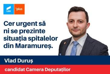Vlad Duruș, deputat USR: Cer urgent să ni se prezinte situația spitalelor din Maramureș!