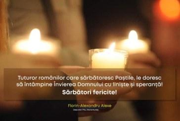 Deputatul Florin Alexe: Mesaj pentru românii care sărbătoresc Pastile
