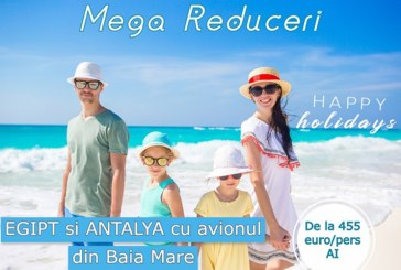 Mega Reduceri! Egipt sau Antalya de la 455 euro/pers