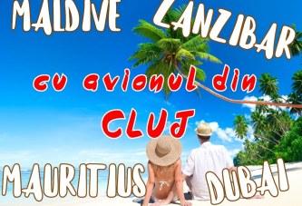 Vacanțe în Paradisuri Exotice cu avionul din Cluj